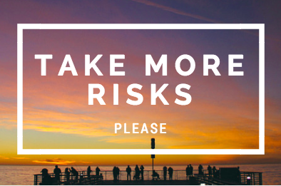 How to Take More Risks